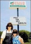 Pray For Eric Rudolph sign.jpg